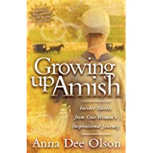 Growing Up Amish: Insider Secrets from One Woman's Inspirational Journey