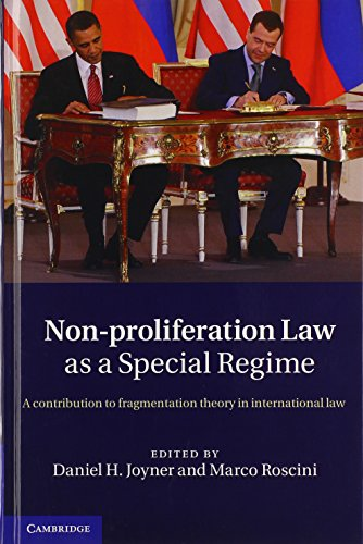 Non-Proliferation Law as a Special Regime: A Contribution to Fragmentation Theory in International Law
