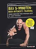 Das 5-Minuten-High-Intensity-Training: Mehr Muskeln und weniger Fett in vier Wochen. Give me Five! Inklusive kostenlosem Online-Video-Coaching. (humboldt - Medizin & Gesundheit)