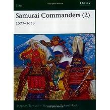 Samurai Commanders (2): 1577-1638 (Elite, Band 128)