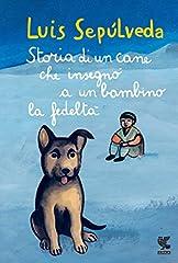 Idea Regalo - Storia di un cane che insegnò a un bambino la fedeltà