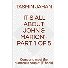 'It's All About John & Marion'- Part 1 of 5: Come and meet the humorous couple! (E-book)