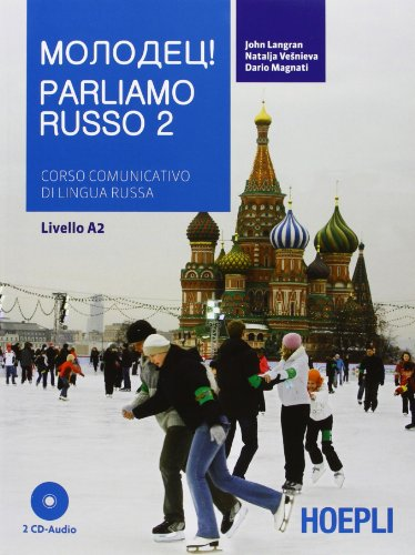Parliamo russo. Corso comunicativo di lingua russa Livello A2. Con 2 CD Audio