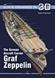 The German Aircraft Carrier Graf Zeppelin (Super Drawings in 3D)