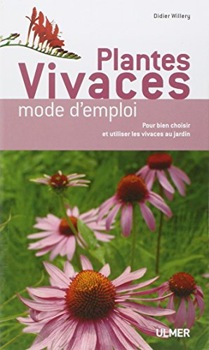 Plantes vivaces mode d'emploi par Didier Willery