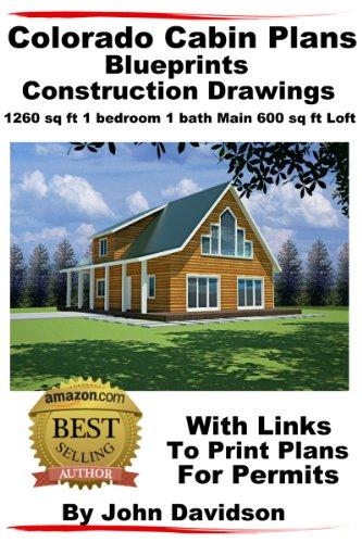 Sq Ft-system (Colorado Cabin Plans Blueprints Construction Drawings 1260 sq ft 1 bedroom 1 bath main 600 sq ft loft (English Edition))