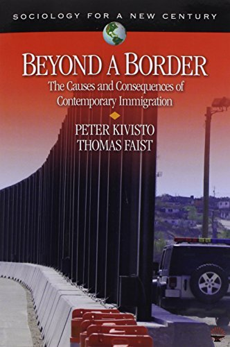 Beyond a Border: The Causes and Consequences of Contemporary Immigration (Sociology for a New Century Series) by Peter Kivisto (2010-01-19)