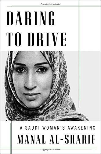Daring to Drive: A Saudi Woman's Awakening -