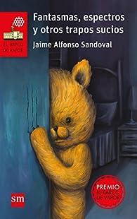 Fantasmas, espectros y otros trapos sucios par Jaime Alfonso Sandoval