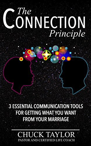 the-connection-principle-3-essential-communication-tools-for-getting-what-you-want-from-your-marriag