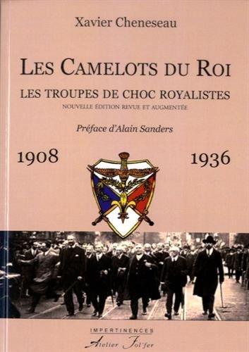 Les Camelots du Roi : Les troupes de choc royalistes 1908-1936