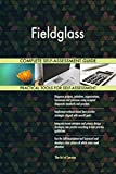 Fieldglass All-Inclusive Self-Assessment - More than 670 Success Criteria, Instant Visual Insights, Comprehensive Spreadsheet Dashboard, Auto-Prioritized for Quick Results