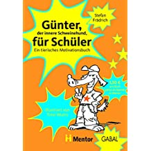 Günter, der innere Schweinehund, für Schüler: Ein tierisches Motivationsbuch (German Edition)