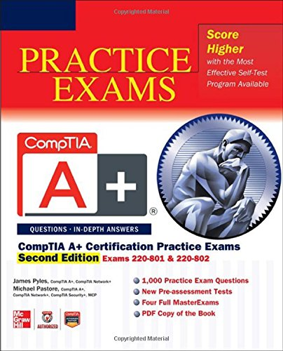 CompTIA A+ Certification Practice Exams, (Exams 220-801 & 220-802) (Book & CD) - James Pyles