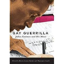 Gay Guerrilla (Eastman Studies in Music, Band 129)