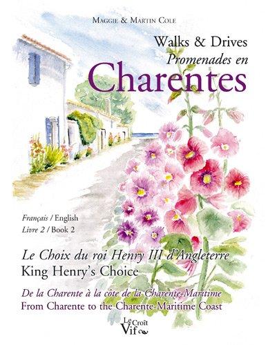 Walks and Drives Promenades en Charentes Tome 2