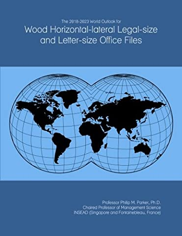 The 2018-2023 World Outlook for Wood Horizontal-lateral Legal-size and Letter-size Office Files