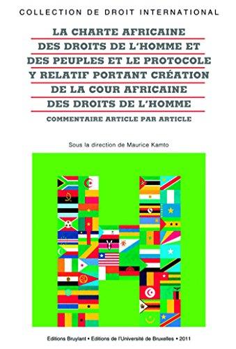 La charte africaine des droits de l'homme et des peuples et le protocole y relatif portant ...: Commentaire article par article par Maurice Kamto