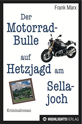 Der Motorradbulle auf Hetzjagd am Sellajoch: Motorrad-Krimi