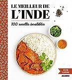 Le meilleur de l'Inde : 100 recettes inratables...