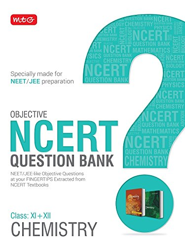 Objective NCERT Question Bank for NEET & JEE - Chemistry (Class 11 & 12)