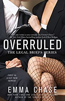 Overruled (The Legal Briefs Series Book 1) by [Chase, Emma]