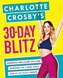 Charlotte Crosby's 30-Day Blitz: Workouts, Tips and Recipes for a Body You'll Lov...