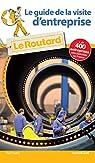 Guide du Routard De la visite d'entreprise par Guide du Routard