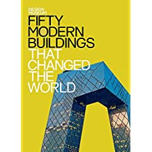 Fifty Modern Buildings That Changed the World: Design Museum Fifty