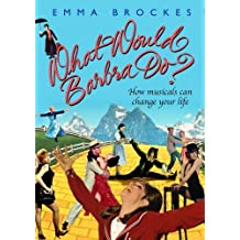 What Would Barbra Do? How Musicals can change your life by Emma Brockes (2007-02-01)