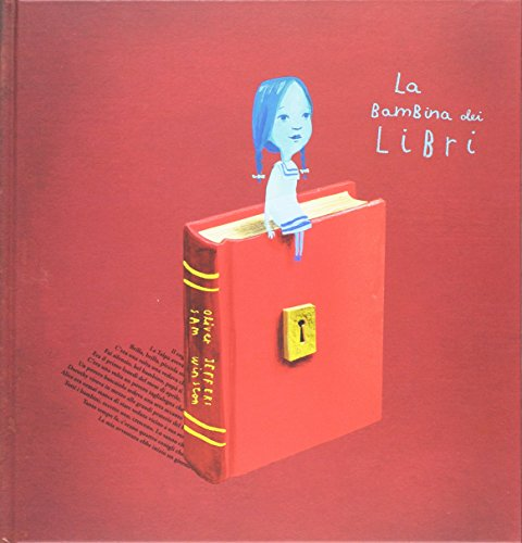La bambina dei libri. Ediz. a colori