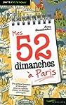 Mes 52 dimanches à Paris
