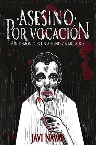 Asesino por vocación: Un demonio es un aprendiz a mi lado (Terror nº 1) por Javi Navas