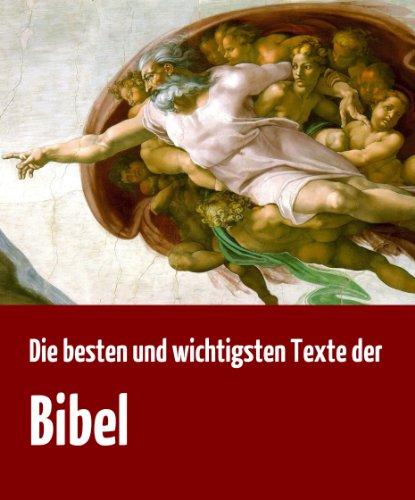 Die besten und wichtigsten Texte der Bibel. Eine Auswahl von Texten aus dem