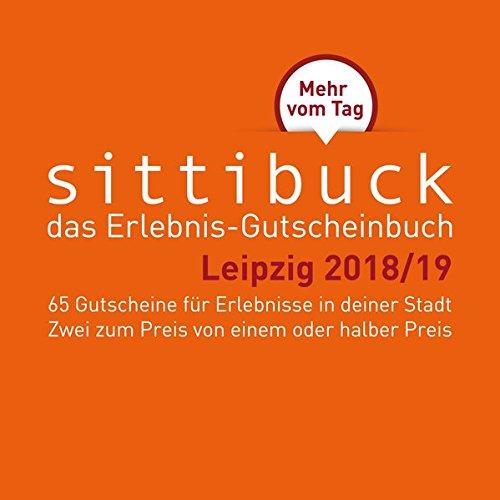 Das Leipzig - Geschenk: Gutscheinbuch sittibuck 2 für 1 Erlebnis - Gutscheine 2018/19: Mehr vom Tag.