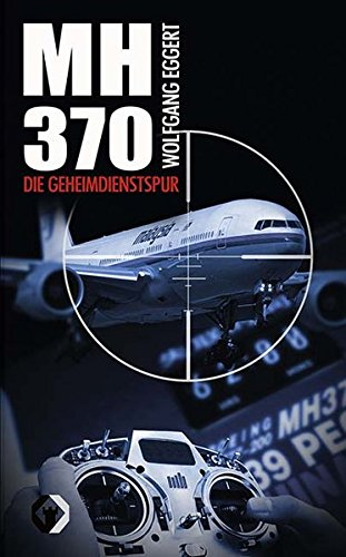 Preisvergleich Produktbild Flug MH370: Die Geheimdienstspur