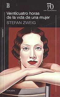 Veinticuatro horas de la vida de una mujer par Stefan Zweig
