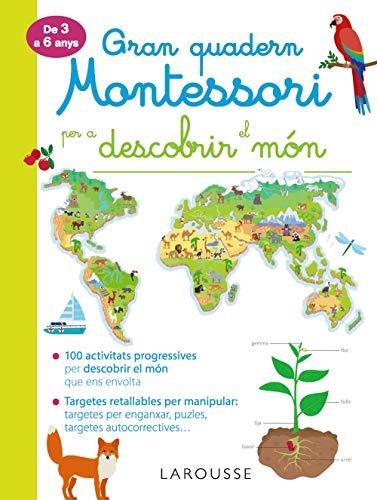Gran quadern Montessori per descobrir el món (Larousse - Infantil / Juvenil - Catalán - A Partir De 3 Años)