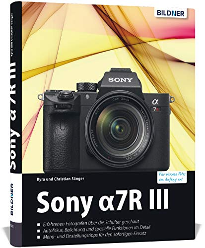 Sony Alpha 7R III: Für bessere Fotos