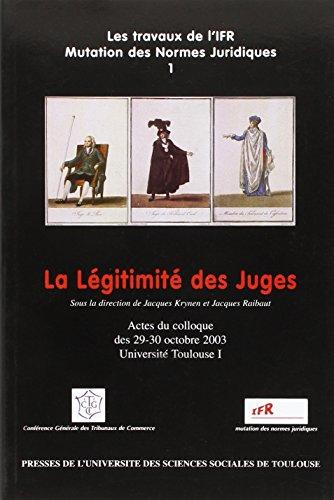 La Legitimite des Juges - Sous la Direction de Jacques Krynen et de Jacques Raibaut par Collectif