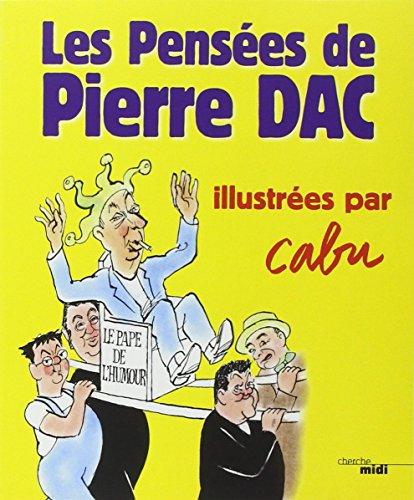 Les pensées de Pierre Dac illustrées par Cabu par From Le Cherche Midi