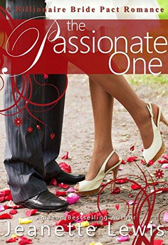 The Passionate One (A Billionaire Bride Pact Romance Book 1)