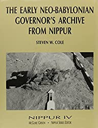 Nippur IV: The Early Neo-Babylonian Governor's Archive from Nippur (Women in the Curriculum)