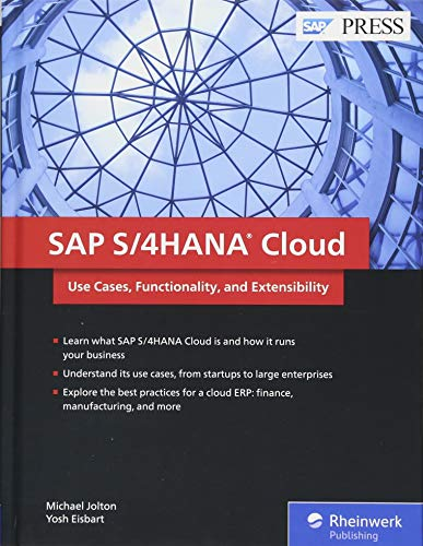 SAP S/4HANA Cloud: Use Cases, Functionality, and Extensibility por Michael Jolton
