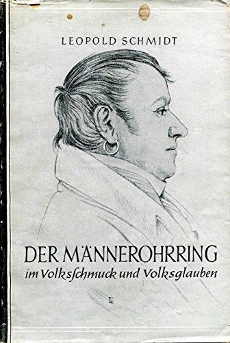 Der Männerohrring im Volksschmuck und Volksglauben mit besonderer Berücksichtigung (Österreich Modeschmuck)