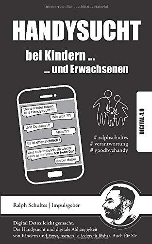 Handysucht ... bei Kindern und Erwachsenen: Handysucht muss nicht sein. Ein bewusster Umgang mit dem Handy ist für jeden möglich und entwickelt ungeahnte Lebensqualitäten.