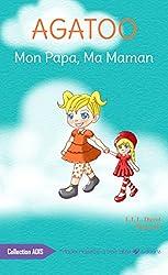 Agatoo: Mon Papa, Ma Maman