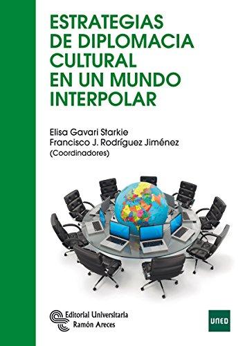 Estrategias de diplomacia cultural en un mundo interpolar (Manuales)