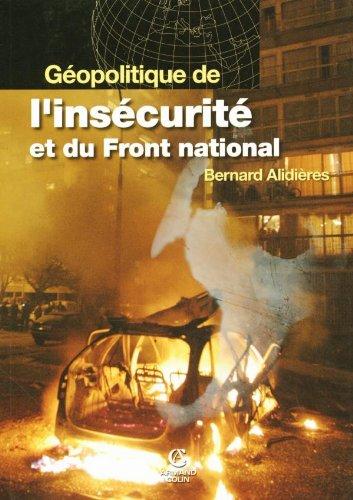 Géopolitique de l'insécurité et du Front National par Bernard Alidières
