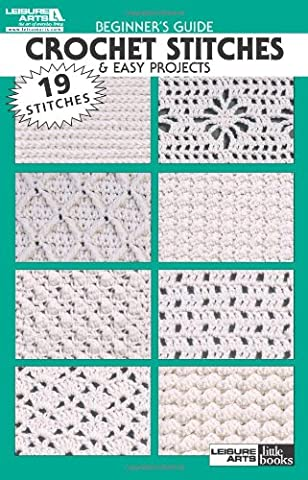 Beginner's Guide Crochet Stitches & Easy Projects (Leisure Arts Little